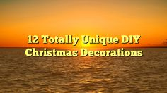 12 Totally Unique DIY Christmas Decorations - http://4gunner.com/12-totally-unique-diy-christmas-decorations/