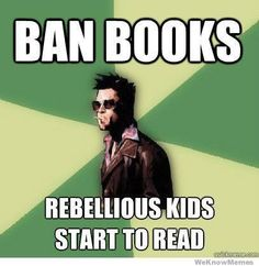 How to get people to read, ban the books.  By Tyler Durden