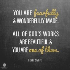 Something to remember Quotes About God, Quotes To Live By, Creation Quotes, Fearfully Wonderfully Made, Proverbs 31 Ministries, Life Verses, Gods Not Dead, Something To Remember, God Loves You
