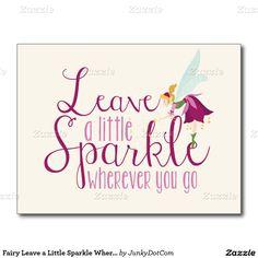 Fairy Leave a Little Sparkle Wherever You Go Postcard @zazzle - March 23