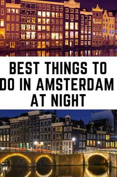 Best Things to Do in Amsterdam at Night Backpacking Europe, Europe Travel Guide, Travel Guides, Europe Destinations, European Vacation, European Travel, Amsterdam Travel Guide, Amsterdam Itinerary, Amsterdam Trip
