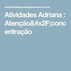 Atividades Adriana : Atenção/concentração