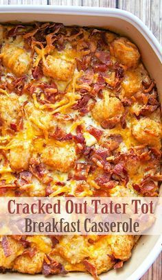 Cracked Out Tater Tot Breakfast Casserole - Brunch recipes/ideas - Casserole Recipes Breakfast Appetizers, Breakfast And Brunch, Breakfast Dishes, Breakfast Healthy, Fast Breakfast Ideas, Group Breakfast, Overnight Breakfast, Breakfast Food Recipes, Wife Saver Breakfast