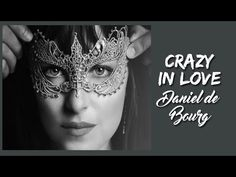 Crazy In Love Daniel de Bourg (Tradução) 50 Tons Mais Escuros (Fifty Shades Darker) HD. - YouTube