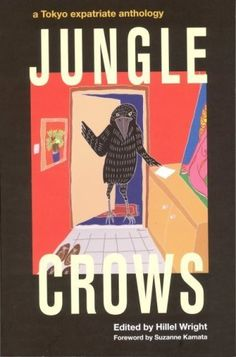 Jungle Crows: a Tokyo Expatriate Anthology (which by lucky coincidence includes a story by Yours Truly.) http://www.amazon.com/dp/1933606126/ref=cm_sw_r_pi_dp_FKkNpb1MYMVV5