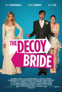 """The Decoy Bride (2011).  """"Oh, I'm on a sheep-stealing raid, yeah. I mean, I thought I might grab myself a woman at the same time, but predominantly it's a sheep-snatching thing."""""""