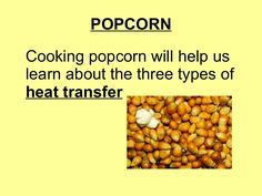 Popcorn 3 types of heat transfer