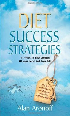 Diet Success Strategies: 67 Ways to Take Control of Your Food and Your Life by Alan Aronoff. $14.95 Ebook Pdf, Your Life, Read More, Good Books, Success, Diet, Feelings, Learning, Knitting
