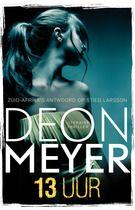 13 uur  Won VN thriller van het jaar 2012. Geweldige Zuid-Afrikaanse auteur, Deon Meyer