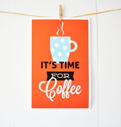 It's Time For Coffee retro kitchen art print by GraphicAnthology, $9.00