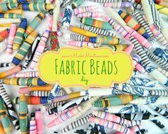 Here's how to make fabric beads.....Amazing!