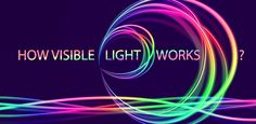 What is visible light spectrum and the reasons we see visible light.