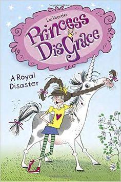 Princess DisGrace: A Royal Disaster: Lou Kuenzler: (4 in series)