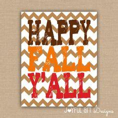 Happy Fall Y'all PRINTABLE.  Customized Fall Decor. Chevron or White Background. Home Decor Wall Art. Fall Seasonal Sign. 8x10 DIGITAL file. $6.00