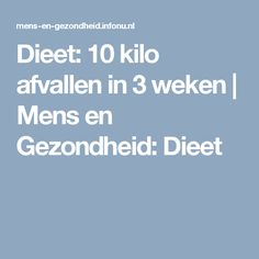 Dieet: 10 kilo afvallen in 3 weken | Mens en Gezondheid: Dieet Diet Recipes, Clean Recipes, Low Carb Recipes, Healthy Recipes, Healthy Life, Healthy Eating, Healthy Food, Weight Warchers, Loose Weight