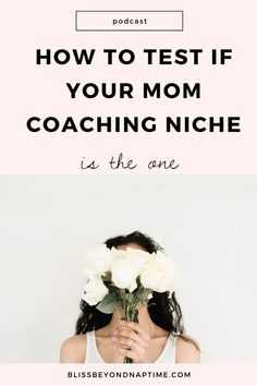 How to Test if Your Mom Coaching Niche is the One - bliss beyond naptime Creating A Business, Business Tips, Becoming A Life Coach, Starry Eyed, Entrepreneur Inspiration, Blog Love, Blogging For Beginners, Dream Life, The One
