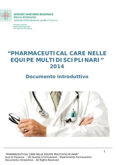 INTRODUCTION TO PHARMACEUTICAL CARE IN MEDICAL EQUIPE ( TO IMPROVE CLINICAL AND ECONOMIC OUTCOMES) : clinical pharmacy COURSE  2014 Documento introduttivo corso PHARMACEUTICAL CARE NELLE EQUIPE MULTIDISCIPLINARI 2014/publications.html  Google scholar by MAURO LUISETTO , Pharm.D., Pharmacologist via slideshare