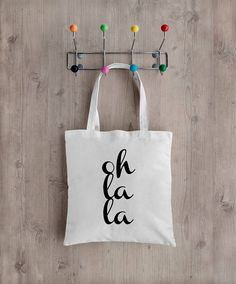Items similar to Oh La La Tote bag - Market Bag - Recycled - Eco Friendly - Oh LaLa - French Quote - French style bag - French Tote on Etsy Cute Tote Bags, Cotton Tote Bags, Reusable Tote Bags, Plastic Drink Bottles, Artist Bag, Red Squirrel, Market Bag, Bago, School Bags