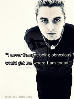 billy joe armstrong quotes | On September 2, 2012, Armstrong was rushed to the hospital before the ...