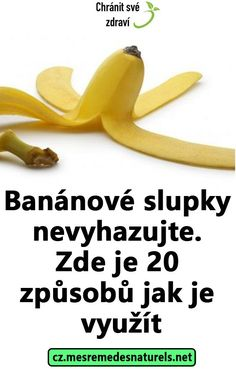 Banánové slupky nevyhazujte. Zde je 20 způsobů jak je využít Diy And Crafts, Life Hacks, Food And Drink, Fruit, Drinks, Household, Beverages, The Fruit, Drink