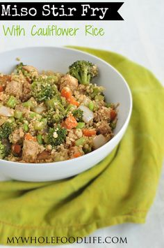 Miso Stir Fry with Cauliflower Rice | My Whole Food Life (I have subbed in both fish and chicken for the tofu)