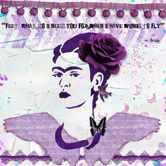 "Frida  For ""Frida"" challenge @ World Wide Art Journaling Gallery on Facebook and for AJC Itinerary #43 {Quote} and for Cha..."