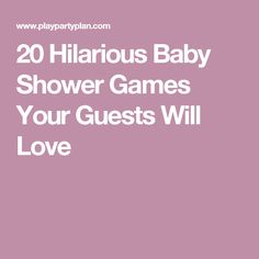 20 Hilarious Baby Shower Games Your Guests Will Love