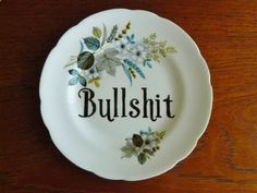 Bullshit hand painted vintage  bread and butter by trixiedelicious