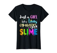 Check this Just A Girl Who Loves Gymnastics And Slime T Shirt-Yolotee . Hight quality products with perfect design is available in a spectrum of colors and sizes, and many different types of shirts! Love And Basketball, Ladies Day, Slime, Types Of Shirts, Gymnastics, Colorful Shirts, Trending Outfits, T Shirts For Women, Tees