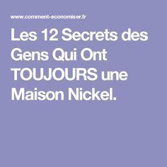 Les 12 Secrets des Gens Qui Ont TOUJOURS une Maison Nickel.