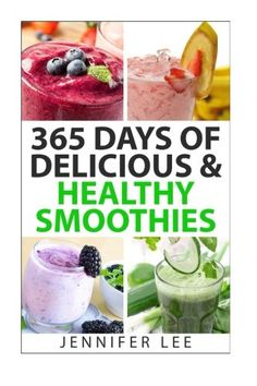 The Paperback of the 365 Days of Delicious & Healthy Smoothies: 365 Smoothie Recipes To Last You For A Year by Jennifer Y. Lee at Barnes & Noble. Healthy Fruit Smoothies, How To Make Smoothies, Fruit Smoothie Recipes, Strawberry Smoothie, Healthy Fruits, Eat Healthy, Keto, Easy Meals For Kids, Blenders