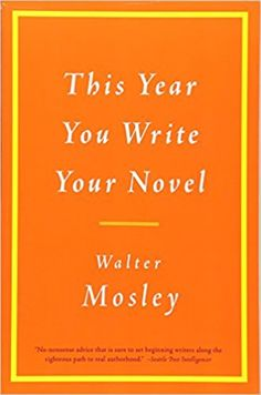 """A book on writing fiction from a master storyteller who has written dozens of novels. """"Let the lawn get shaggy and the paint peel from the walls,"""" Walter Mosley advises. Your writing comes first."""