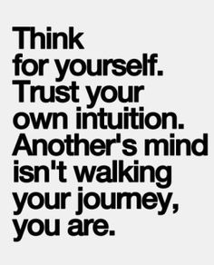 Think for yourself life quotes quotes life life lessons words to live by Words Quotes, Wise Words, Me Quotes, Motivational Quotes, Inspirational Quotes, Sayings, Journey Quotes, Meaningful Quotes, Music Quotes