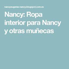 Nancy: Ropa interior para Nancy y otras muñecas