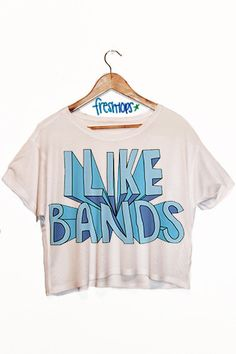 I don't just like bands, I LOVE bands