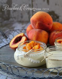 """Peaches and Cream Panna Cotta ~ """"Heaven in a Jar"""" It's basically an egg-less custard made with decadent cream and gelatin and it's divine.  Top it off with some fresh summer peaches and you are in business!!"""