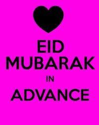 Eid Mubarak In Advance In 2021 Wish Quotes Eid Mubarak Happy Eid Ul Fitr