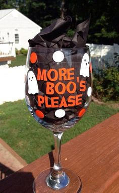 More Boo's Please Halloween Wine Glass on Etsy, $12.00....but I will DIY!! #Halloween #Halloween Gifts
