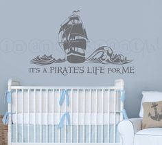 A Pirate's Life For Me Wall Decal, Pirate Ship Decal, Pirate Nursery Wall Decal for Baby, Kids or Children's Room 092 de InAnInstantArt en Etsy https://www.etsy.com/es/listing/179999598/a-pirates-life-for-me-wall-decal-pirate