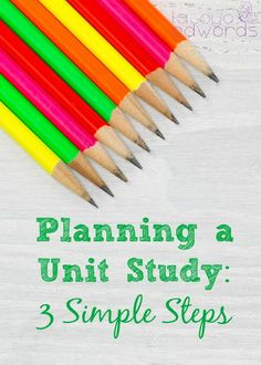 Here are 3 simple steps for planning a unit study. Great for history, science and more! And just one way to teach multiple ages at the same time.