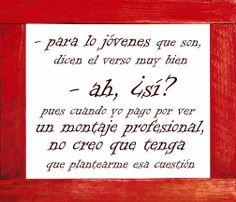 Frases raptadas de los teatros en 2014 III - Decir el verso, por nico guau en El gallinero | FronteraD