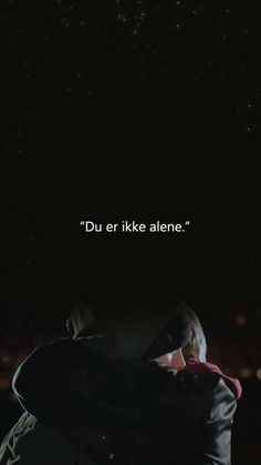 you're not alone - du er ikke alene