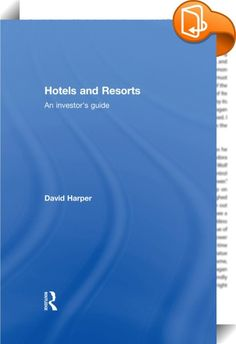Hotels and Resorts    ::  <P><EM>Hotels and Resorts: An investor's guide</EM> presents a comprehensive analysis of how hotels, golf courses, spas serviced apartments, gyms and health clubs and resorts are developed, operate and are valued. Drawing on over 18 years' experience in the leisure property industry, David Harper provides invaluable advice on how to buy, develop and sell such properties. Working through the required due diligence process for purchases, including how to identif...