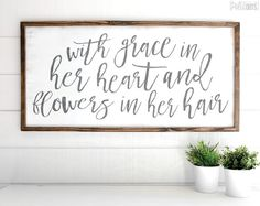 With Grace In Her Heart & Flowers In Her Hair | FREE SHIPPING |  Farmhouse Wood Sign | Shabby Chic Decor | 47x23