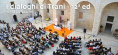 I dialoghi di Trani 2013 dal 6 al 9 giugno. Cliccate sulla foto per scoprire il programma.