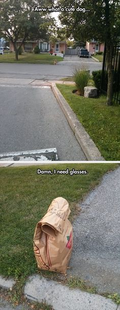OMG!!! That's so me when I don't have my glasses on...