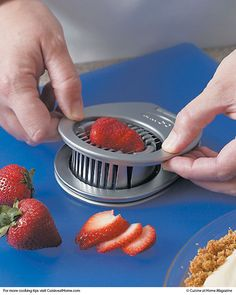 Perfect Slices - When you need evenly sliced strawberries use an egg slicer. Stem the berries first, then slice just like a boiled egg. It's quicker than using a knife!
