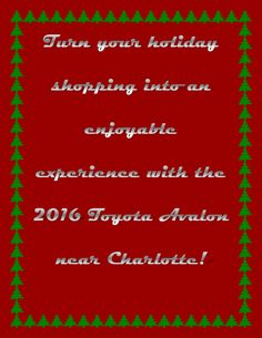 Holiday shopping can be a drag. Let the new Toyota Avalon cheer you up this season! Take the new luxury sedan to the mall and fill it up with gifts for all you…
