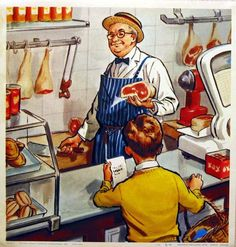 At the butcher shop illustration. Wow, does this bring back memories as a kid going to the local butcher with my mom for meat for dinner. The butcher would always give me a piece of bologna rolled up. What a treat I remember.
