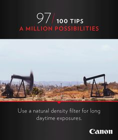 Canon Tip 97/100: Use a neutral density filter for long daytime exposures. More photography ideas and cinemagraphs at http://explore-lenses.usa.canon.com/inspire-me/tip97